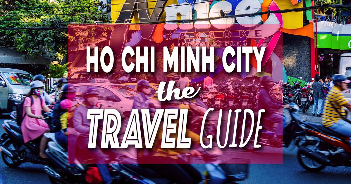 Visiting Ho Chi Minh City, Vietnam? Here's THE Travel Guide | Wanderlust Duo